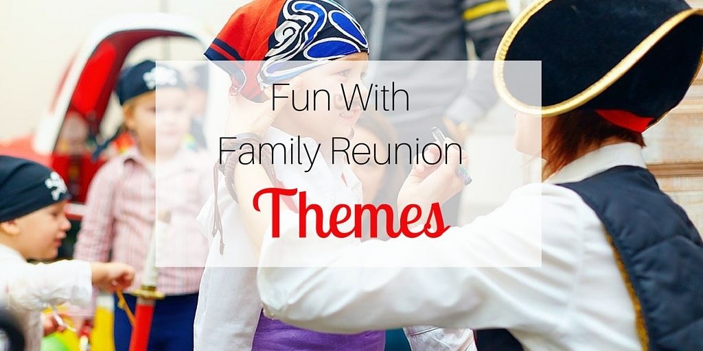 Fun with Family Reunion Themes