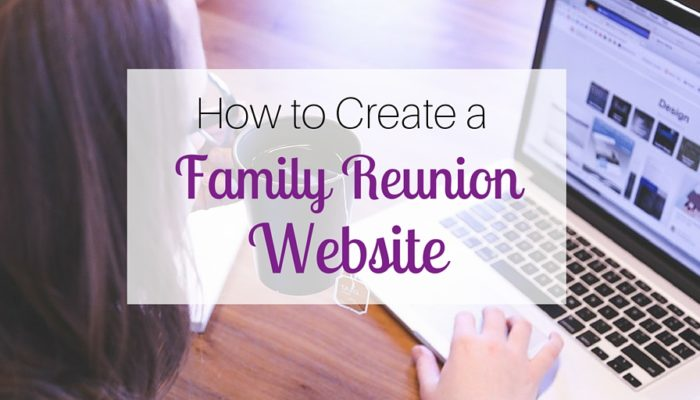 How to Create a Family Reunion Website