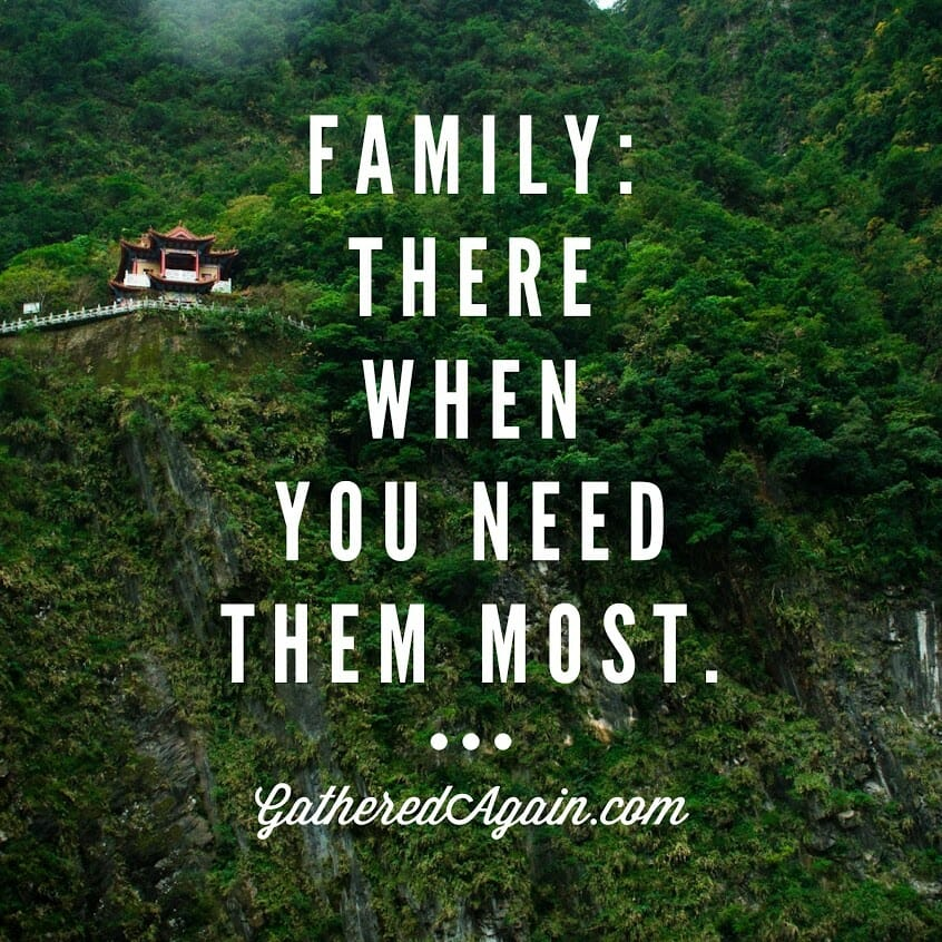Family: There When You Need Them Most.