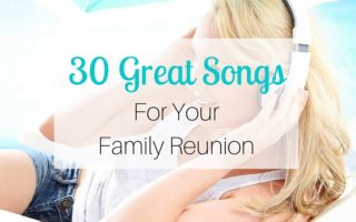 30 Great Songs For Your Family Reunion