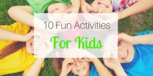 10 Fun Activities for Kids