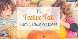 15 Festive Fall Family Reunion Ideas