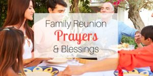 Family Reunion Prayers and Blessings