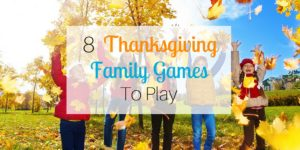 8 Thanksgiving Family Games to Play