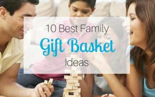 10 Best Family Gift Basket Ideas