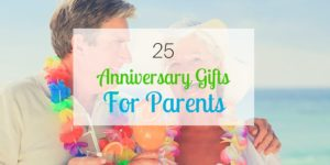 25 Anniversary Gifts for Parents