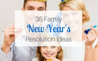 35 Family New Year's Resolution Ideas