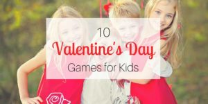 10 Valentine's Day Games for Kids