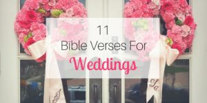 11 Bible Verses for Weddings