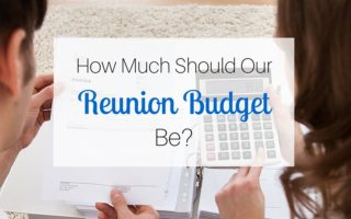 How Much Should our Reunion Budget Be?