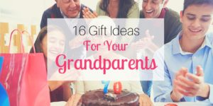 16 Gift Ideas for Your Grandparents