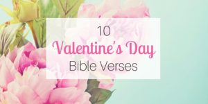 10 Valentine's Day Bible Verses