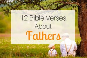 12 Bible Verses About Fathers