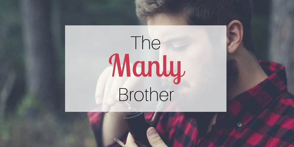 Gift ideas for brothers: the Manly Brother