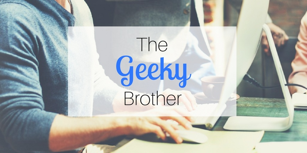Gift ideas for brothers: The Geeky Brother