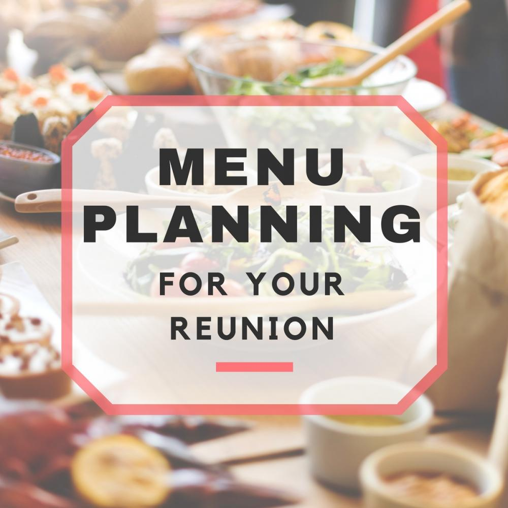 Menu Planning Ideas For Your Reunion