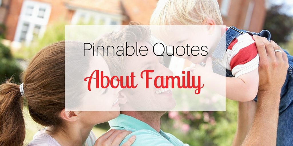 Pinnable Quotes About Family