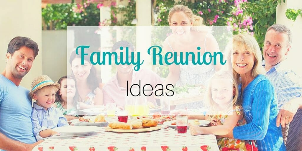 Family Reunion Ideas