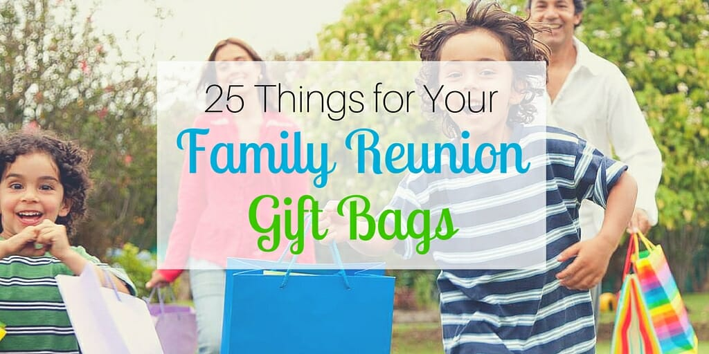 25 Things For Your Family Reunion Gift Bags