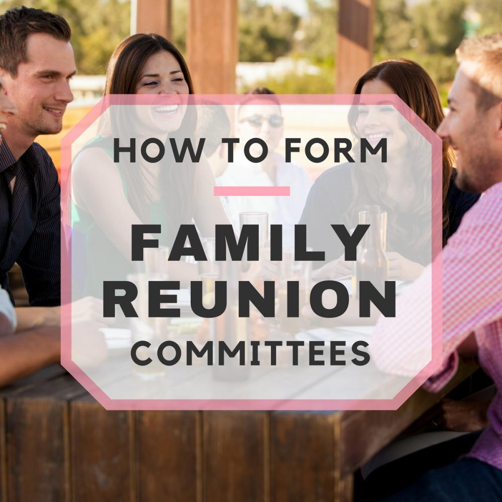 How to Form Family Reunion Committees