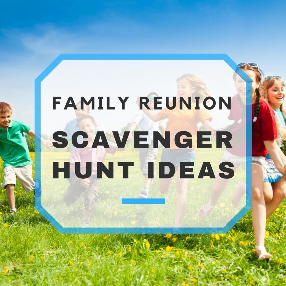 Family Reunion Scavenger Hunt Ideas