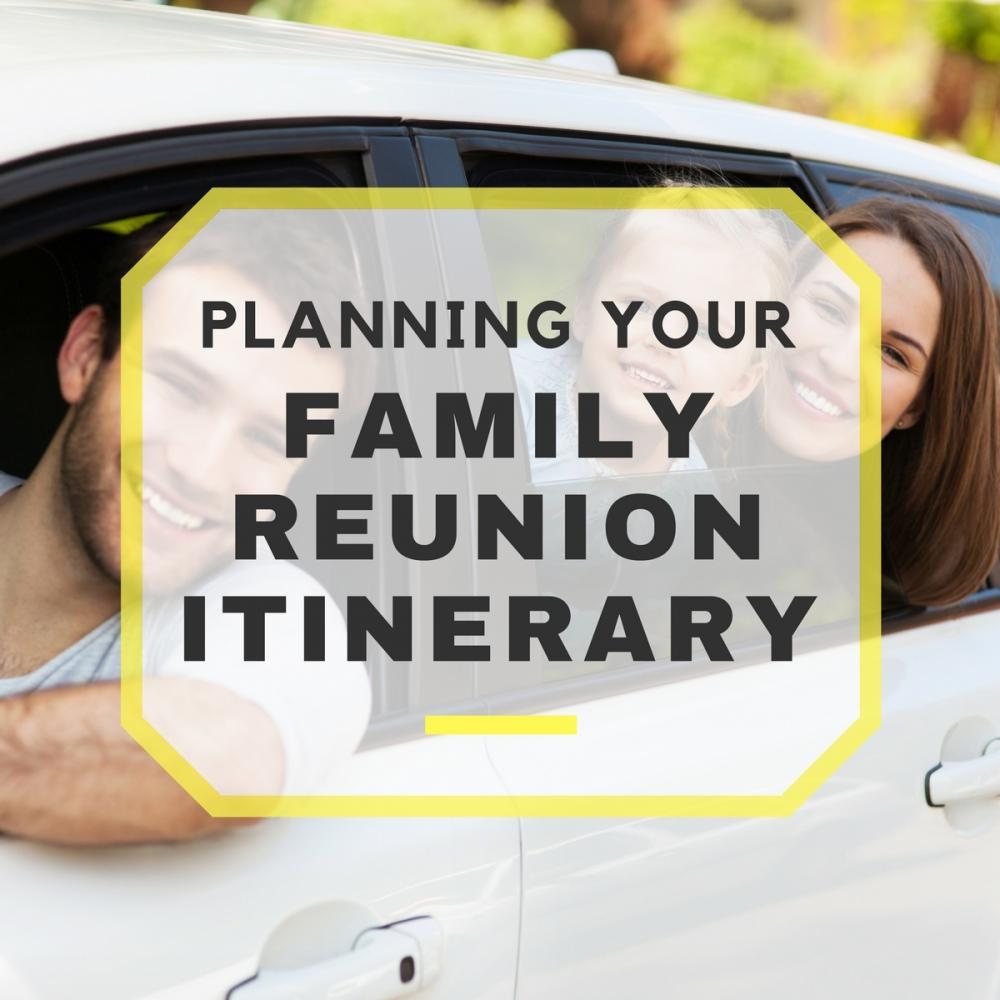 Planning Your Family Reunion Itinerary