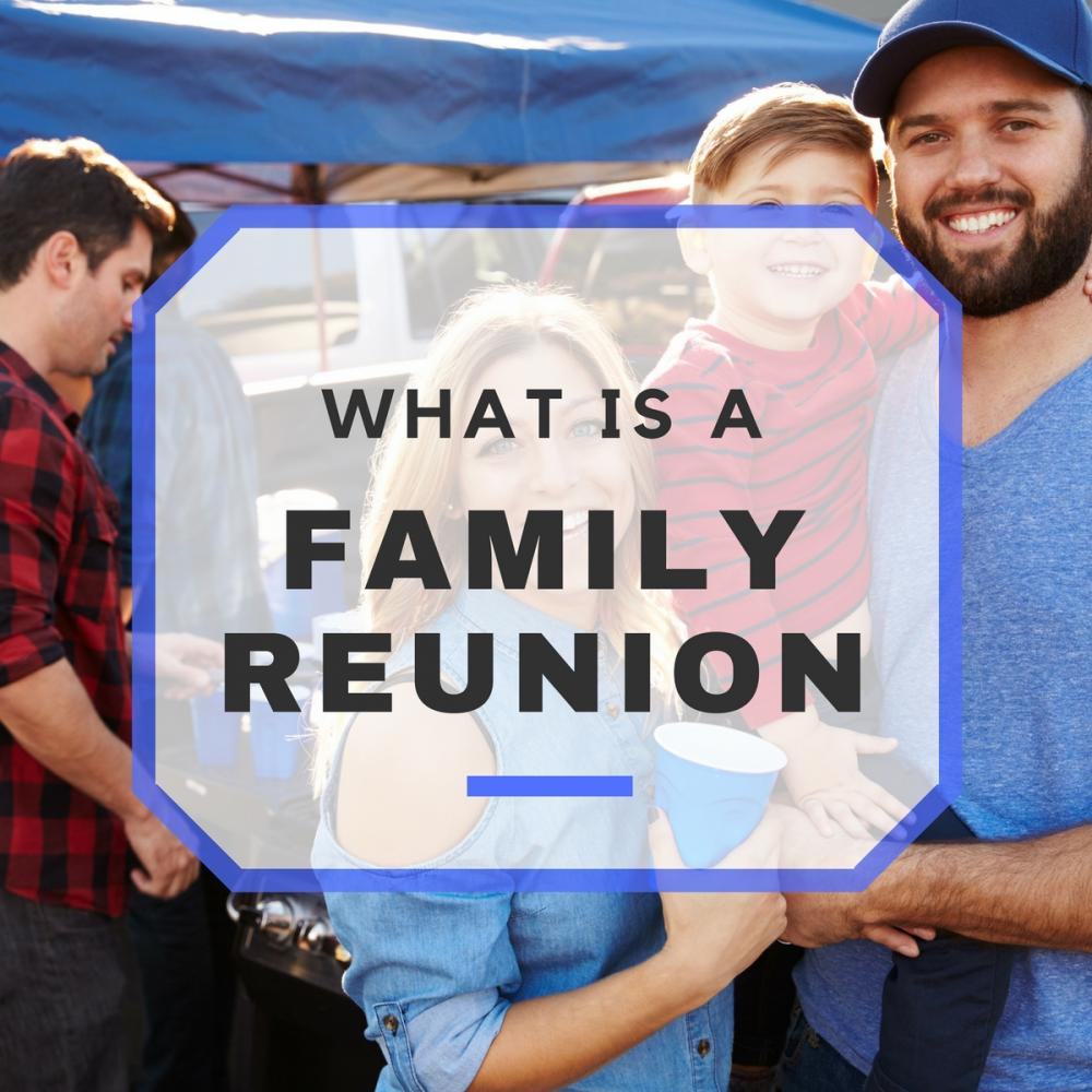 What is a Family Reunion?