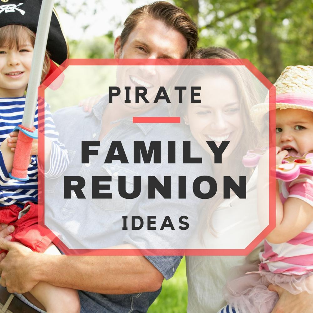 Arrr! Pirate Themed Family Reunion Ideas