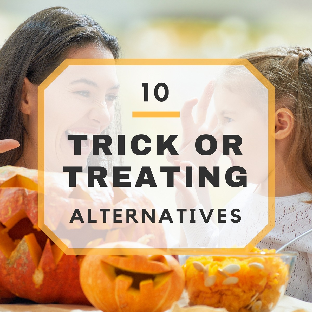 10 Sweet Alternatives to Trick-or-Treating