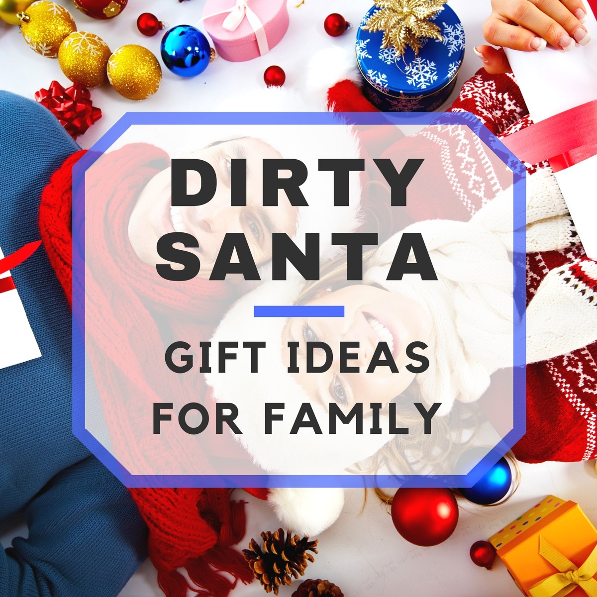 15 dirty santa gift ideas for family negle Image collections