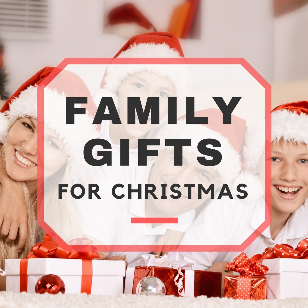 Whole family gift ideas for christmas