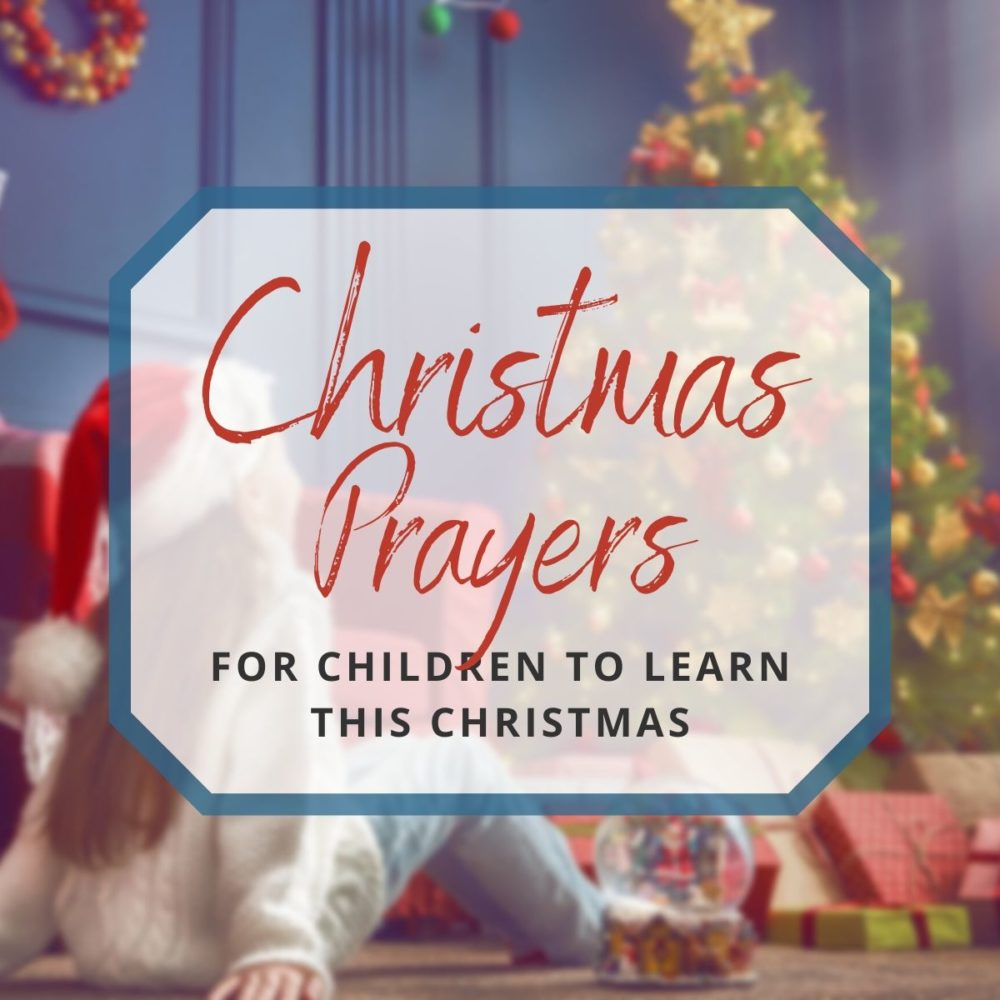 9 Short Christmas Prayers for Children to Learn This Christmas