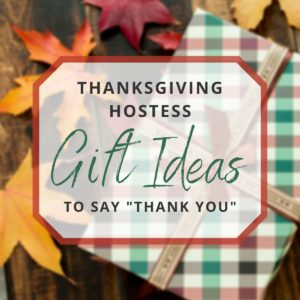 Thanksgiving Hostess Gift Ideas