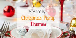 8 Family Christmas Party Themes