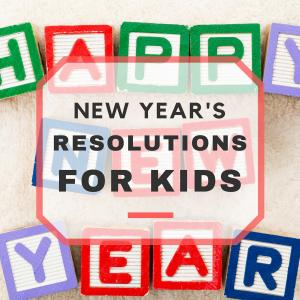 35 New Year's Resolution Ideas for Kids