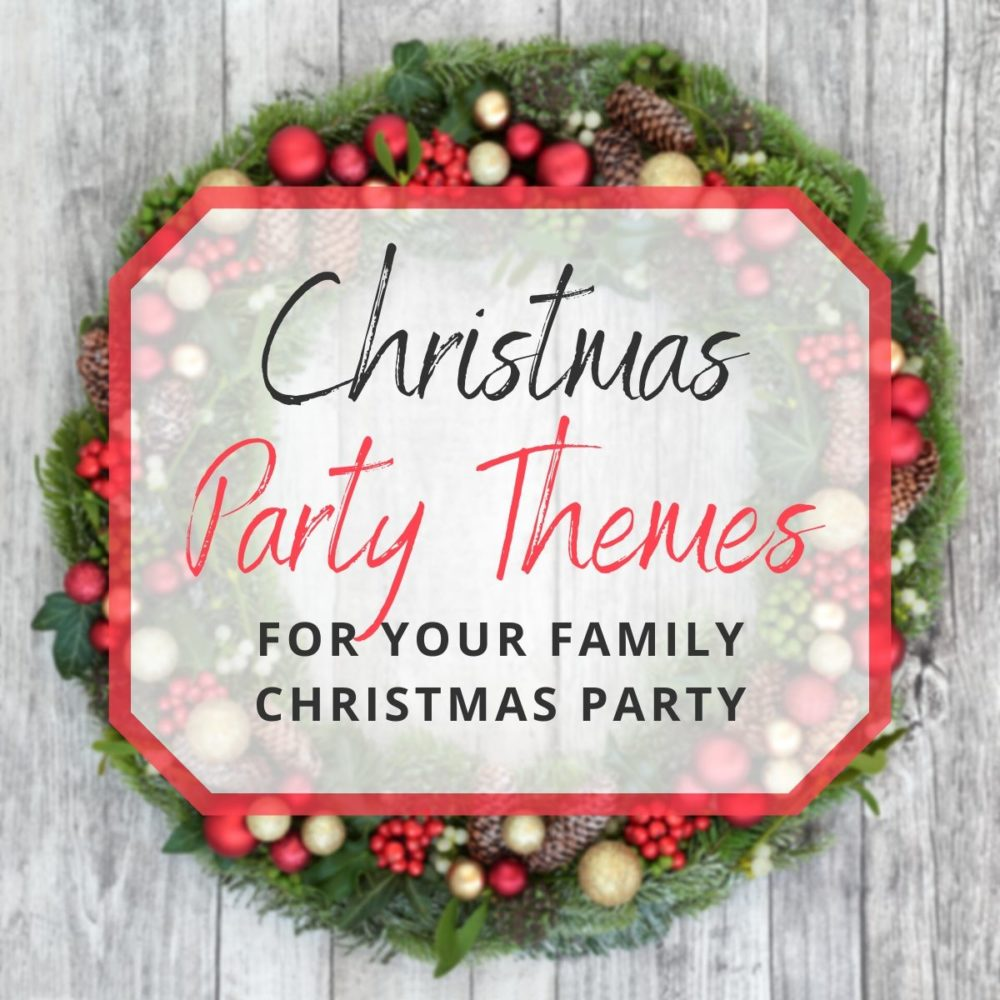 33 Family Christmas Party Themes to Make Your Party Sparkle