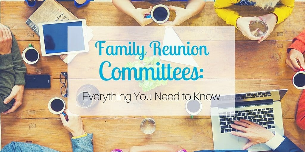 Family Reunion Committees- Everything You Need to Know