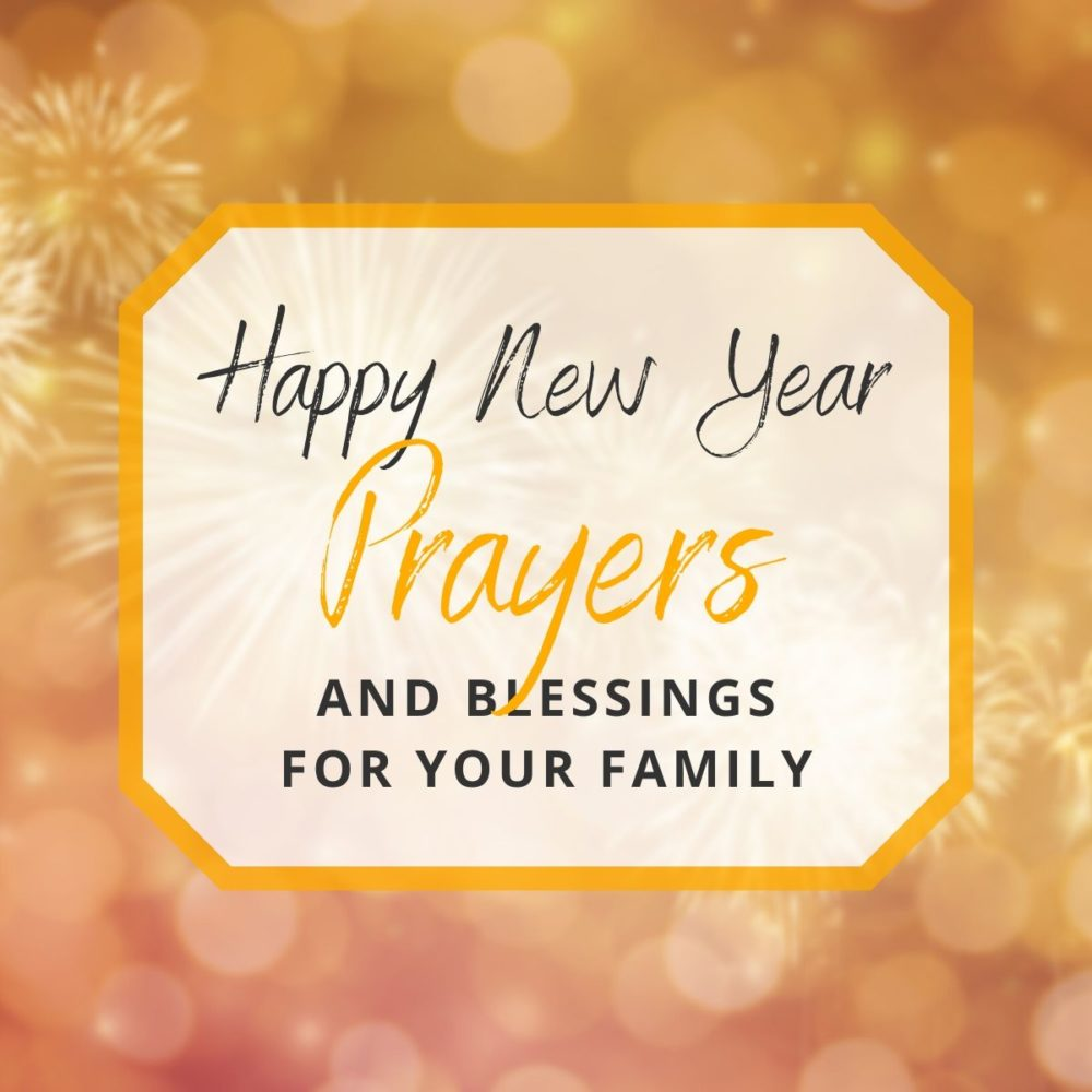 Happy New Year Prayers (Prayer for Blessings, Family, New Year in School)