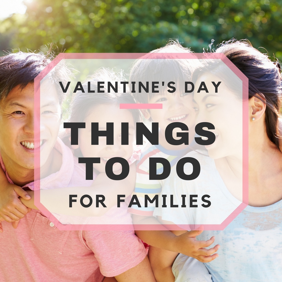25 Family Things to Do on Valentine's Day