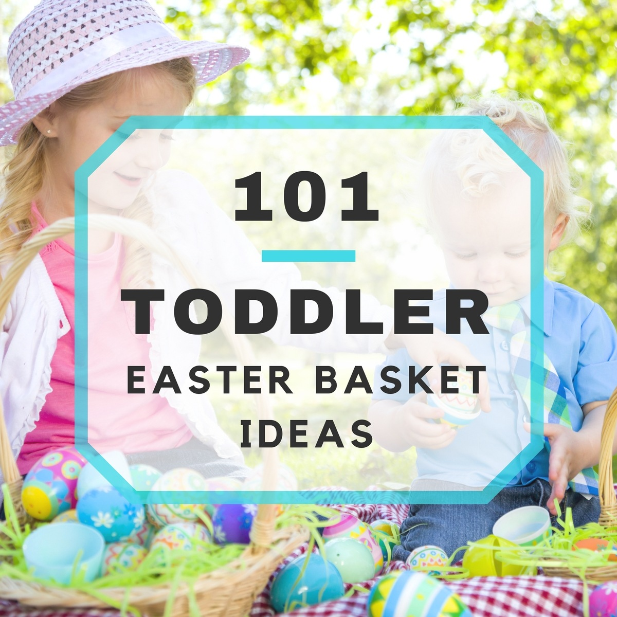 101 Toddler Easter Basket Ideas