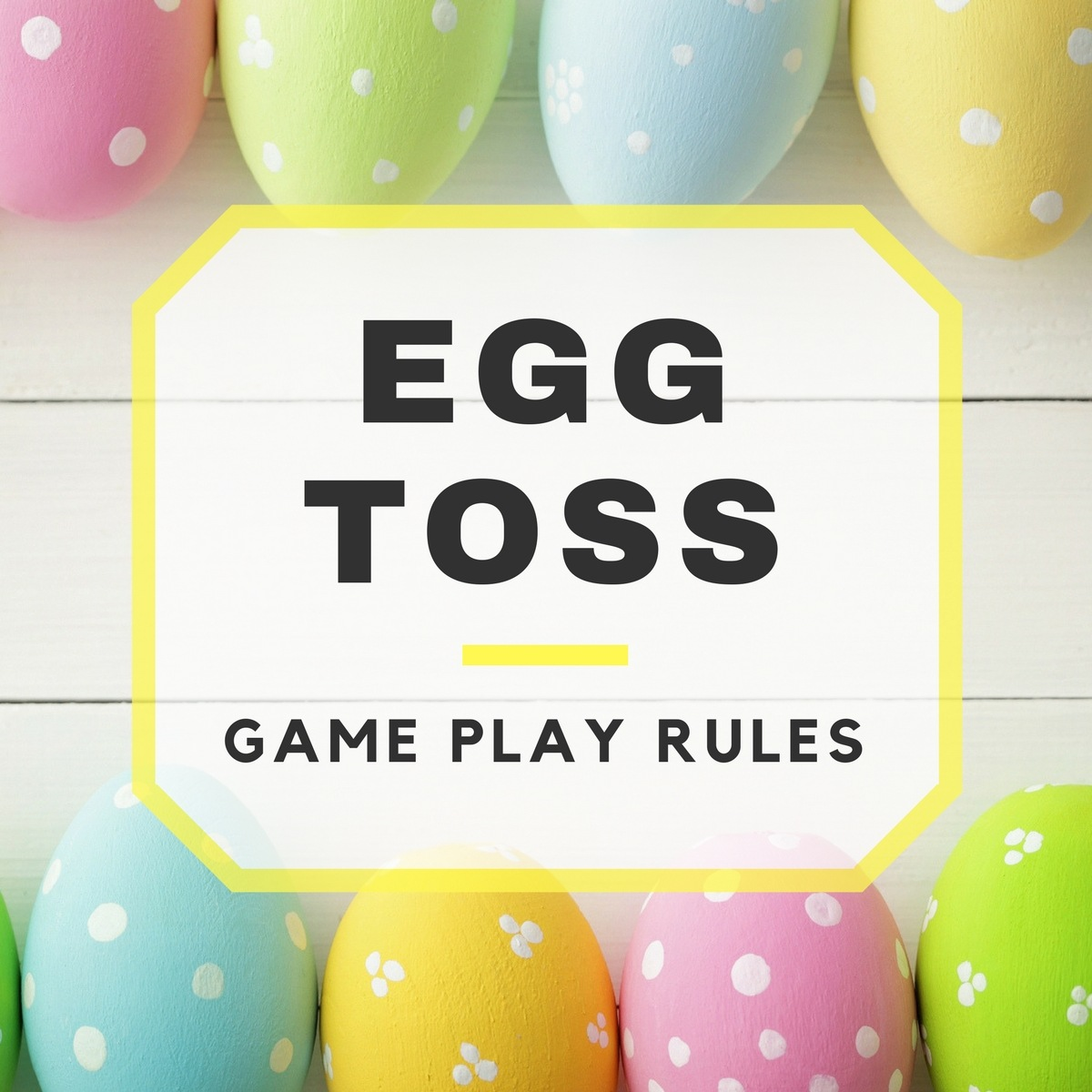 Egg Toss Game Play Rules