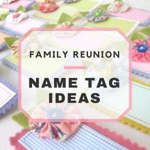 Fun Family Reunion Name Tag Ideas