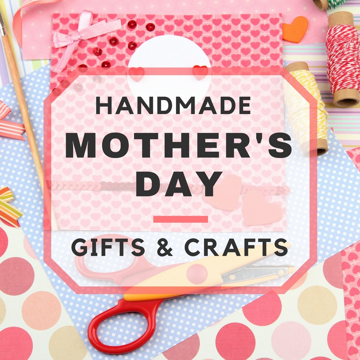 Homemade Mother S Day Gifts And Crafts