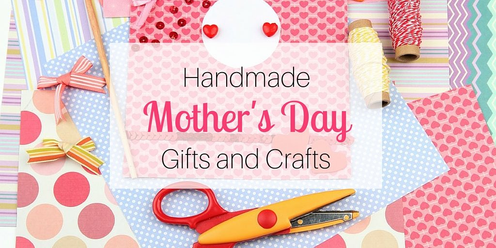 Homemade mother 39 s day gifts and crafts - Handmade mothers day presents ...