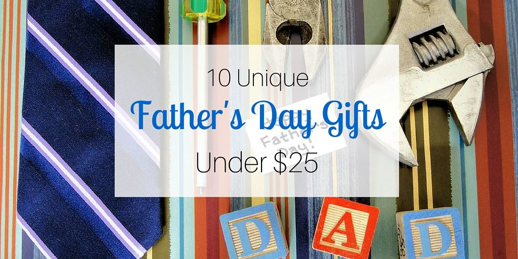 10 Unique Father's Day Gifts Under $25