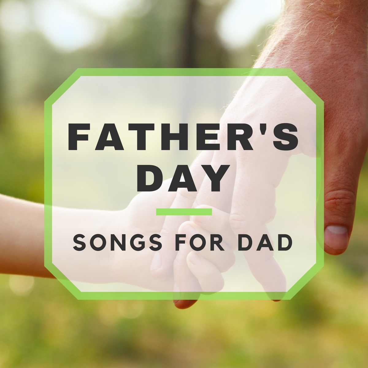 Best Father's Day Songs For Dad