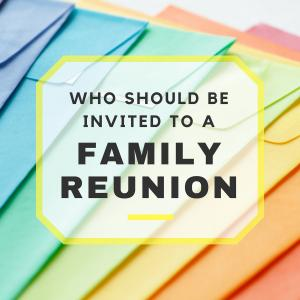 Who Should I Invite to Our Family Reunion?