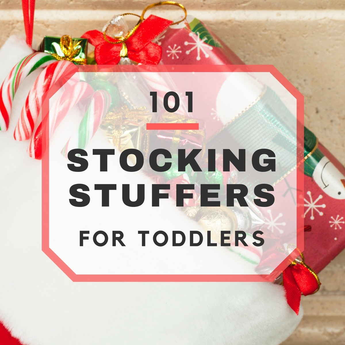101 Stocking Stuffer Ideas for Toddlers