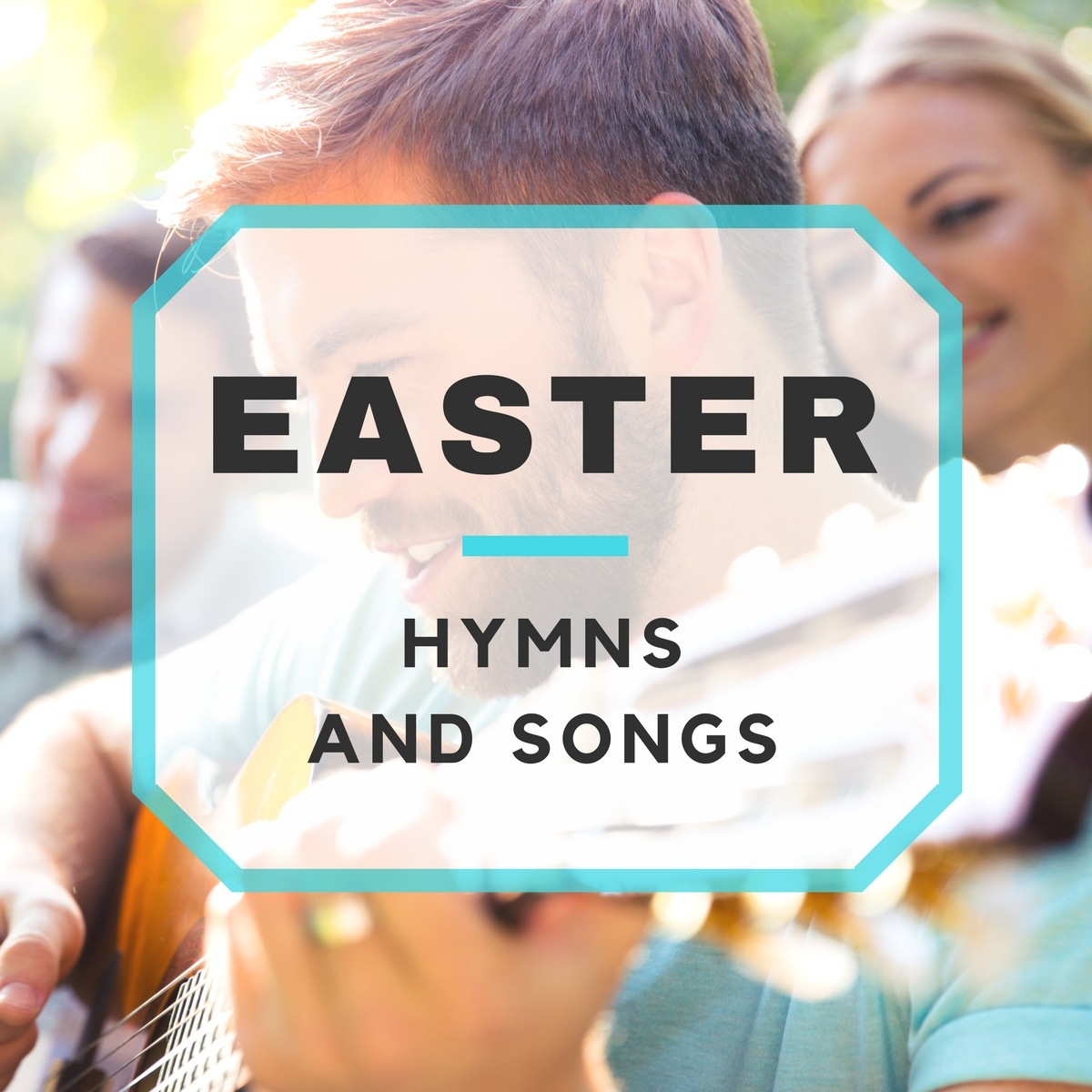 Traditional Easter Hymns and Songs