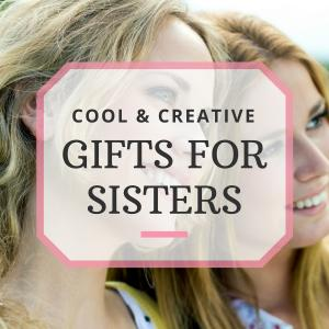 10 Gifts for Sisters Who Are Hard to Shop For!